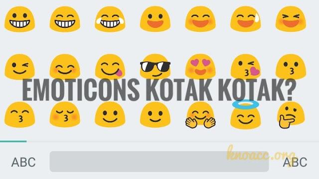 Apa Sebab Emoticon di Android Kotak-kotak? Cara Memperbaikinya