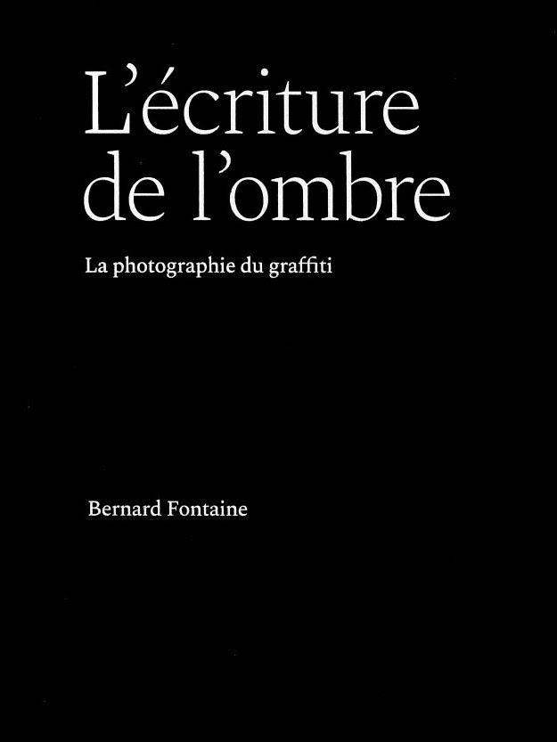 La photographie du graffiti - un livre de Bernard Fontaine couverure
