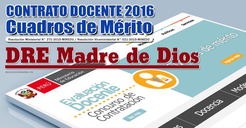 DRE Madre de Dios: Cuadros de Mérito para Contrato Docente 2016 (Resultados 22 Enero) - www.dredmdd.gob.pe