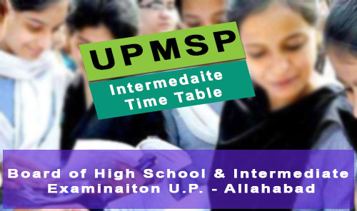 up board 2018 time table class 12th, Intermediate exam upmsp
