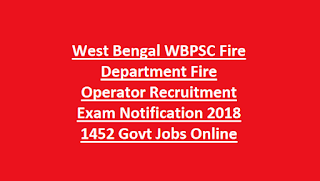 West Bengal WBPSC Fire Department Fire Operator Recruitment Exam Notification 2018 1452 Govt Jobs Online