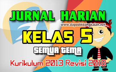 Jurnal Harian Tematik Kelas 5 SD Kurikulum 2013/K13 Revisi 2017 Semua Tema & Sub Tema