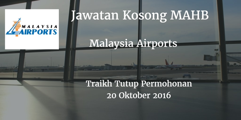 Jawatan Kosong MAHB 20 Oktober 2016