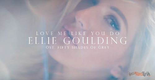 Lirik Love Me Like You Do Ellie Goulding Terjemahan