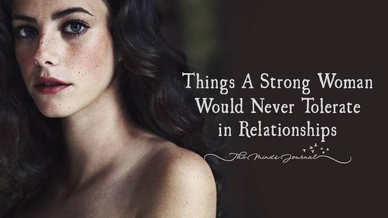 Things Strong Women Never Tolerate in Relationships