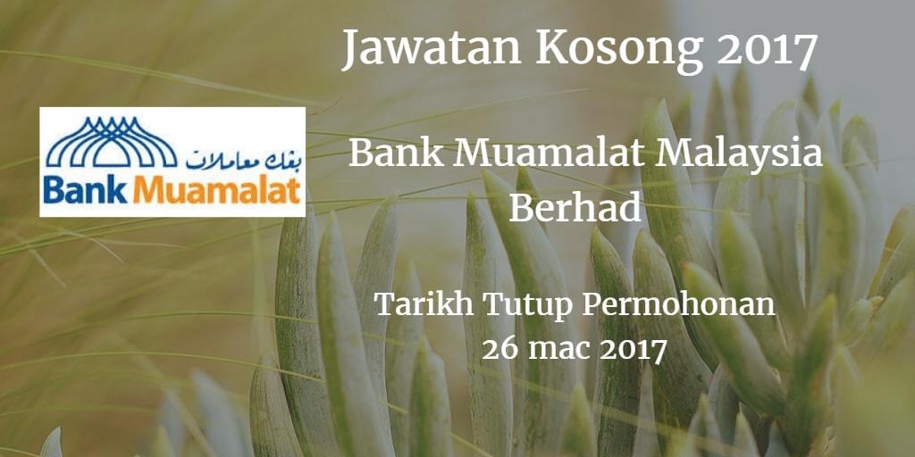 Jawatan Kosong Bank Muamalat Malaysia Berhad 26 Mac 2017