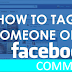 How to Tag someone In A Comment On Facebook