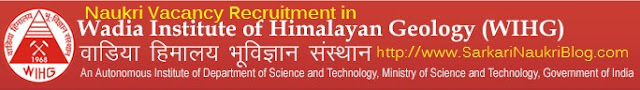 Naukri Vacancy Recruitment Wadia Institute Himalayan Geology