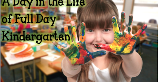Kinder Kraziness: A Day in the Life of Full Day Kindergarten - Part 2