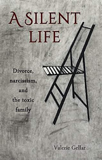 A Silent Life: Divorce, Narcissism, and the Toxic Family book Valerie Gellar