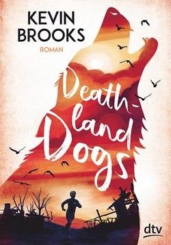 Bücherblog. Rezension. Buchcover. Deathland Dogs von Kevin Brooks. Jugendbuch, Dystopie