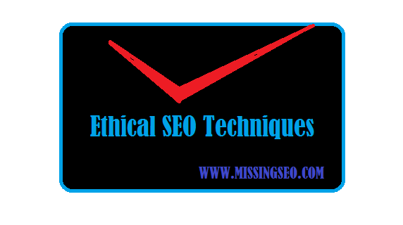 Ethical SEO Techniques-www.missingseo.com