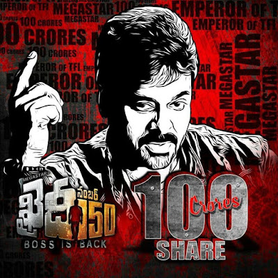 Megastar Chiranjeevi's Khaidi No150 Collects 100 Crores Share