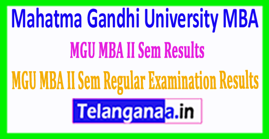 MGU MBA II Sem Mahatma Gandhi University MBA II Sem Regular Exam Results 2018