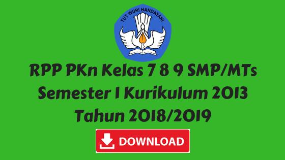 RPP PKn Kelas 7 8 9 SMP/MTs Semester 1 Kurikulum 2013 Tahun 2018/2019