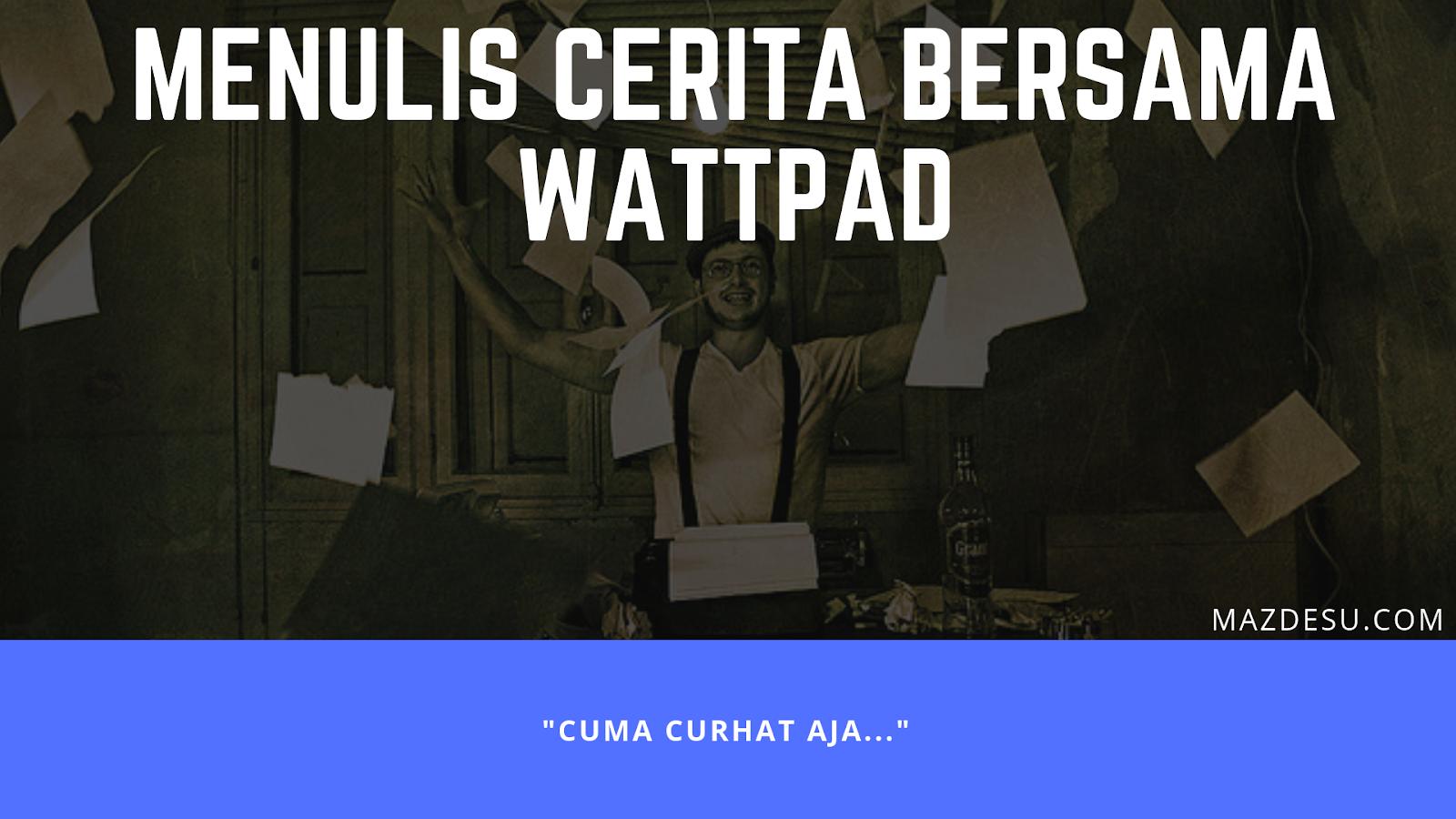 Menulis Cerita Bersama Sahabat Wattpad!