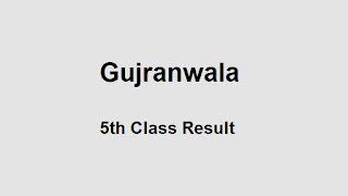 Gujranwala 5th Class Result 2019 PEC - BISEgrw 5th Results