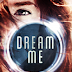 Review: Dream Me by Kathryn Berla