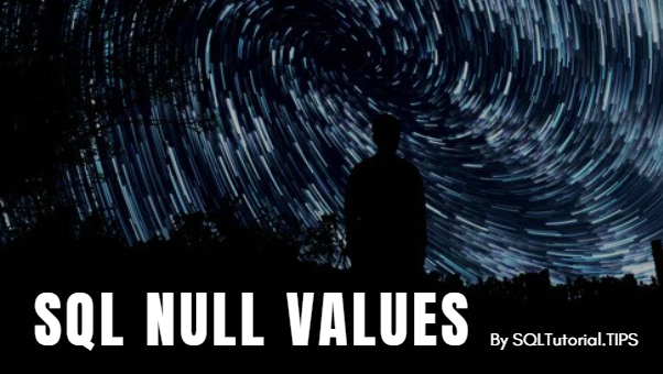 """SQL Null Values: Use of """"SQL IS NULL"""", """"SQL IS NOT NULL"""" operators"""