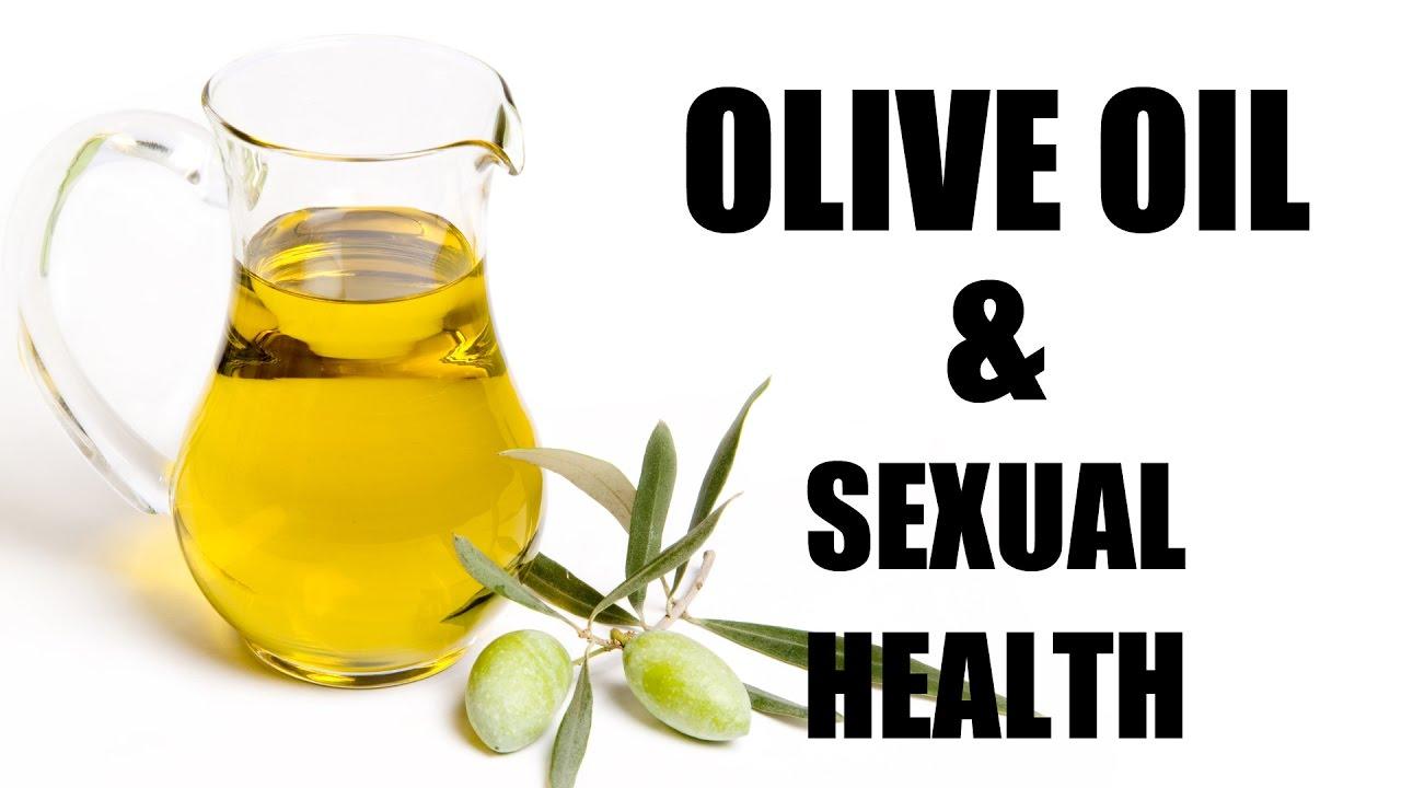 Olive oil benefits for sex