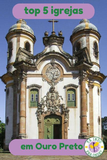 Top 5 igrejas para visitar em Ouro Preto - MG