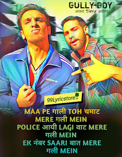 Mere gully mein Lyrics Ranveer Singh, Apna Time Aayega song , gully boy movie song lyrics , mere gully mein latest rap song lyrics