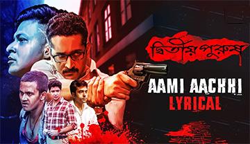 Aami Aachhi Song Lyrics and Video - Dwitiyo Purush (Bengali Movie) 2020 || Parambrata Chattopadhyay, Abir Chatterjee,Raima Sen, Gaurav Chakraborty, Riddhima Ghosh || Rupam Islam