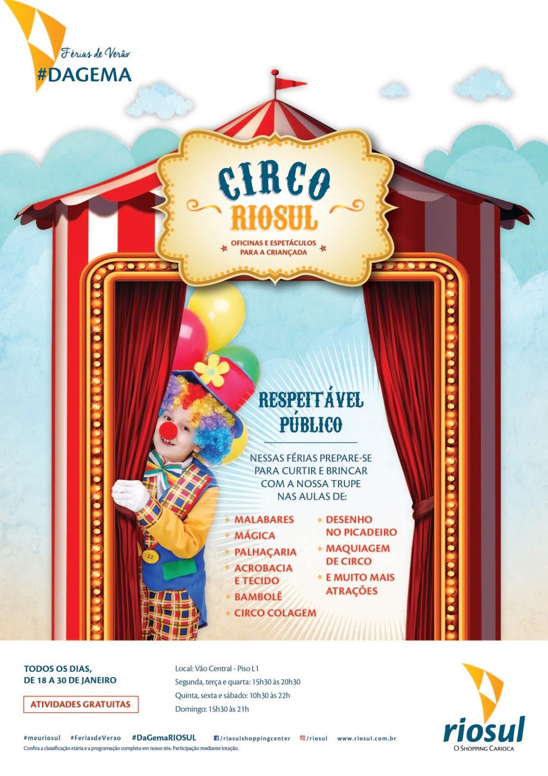 bc902bb8b53 O fascinante universo do circo chega ao Shopping RIOSUL entre os dias 18 e  30 de janeiro. É uma oportunidade de viver a experiência de aprender  truques e ...