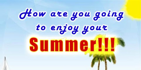 How are you going to enjoy your Summer?