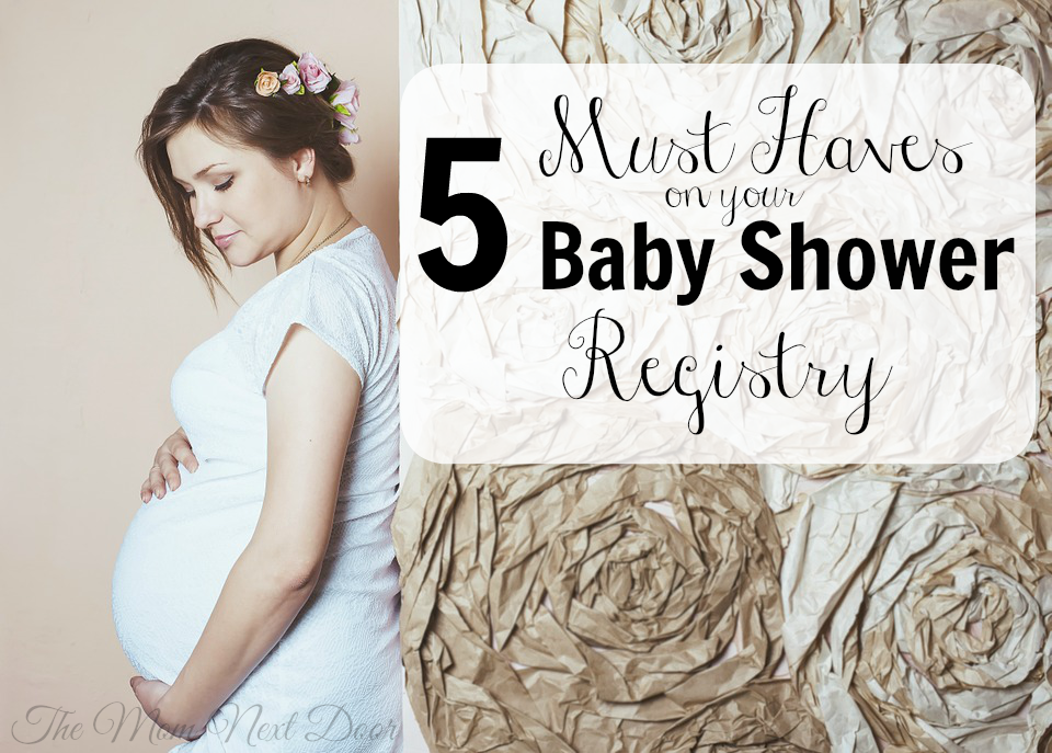 Simply Nerdy Mom 5 Must Haves For Your Baby Shower Registry