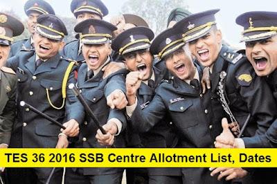 TES 36 2016 SSB Centre Allotment List, SSB Dates