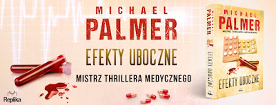 """Zanim sięgniesz po kolejny lek, czyli recenzja """"Efektów ubocznych"""" Michaela Palmera. Premiera!"""