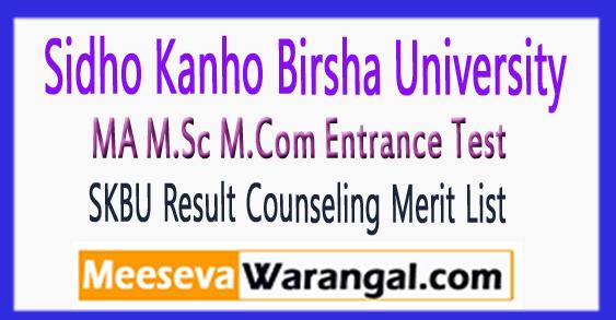 SKBU MA M.Sc M.Com Entrance Test Result Counseling Meri list 2017