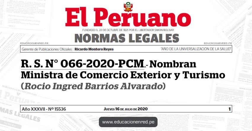 R. S. N° 066-2020-PCM.- Nombran Ministra de Comercio Exterior y Turismo (Rocio Ingred Barrios Alvarado)