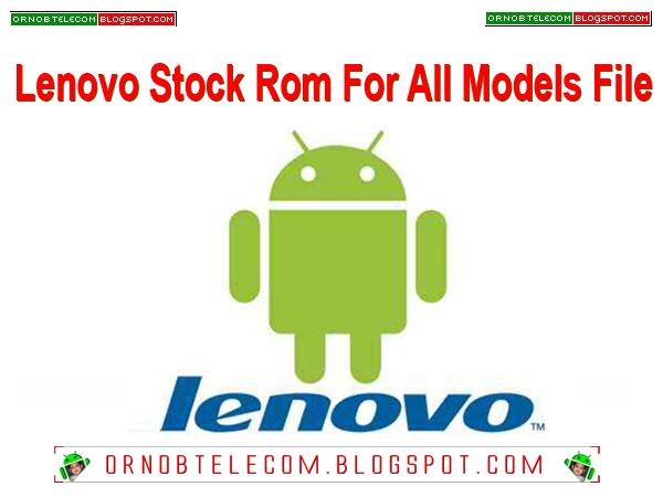 Lenovo Stock Rom For All Models File By ORNOBTelecom || Read