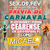 É HOJE! Micael Farra faz prévia de Carnaval no restaurante Cearense