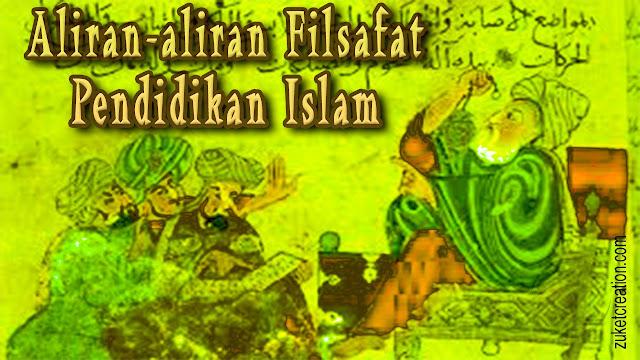 Makalah Aliran-aliran Filsafat Pendidikan Islam
