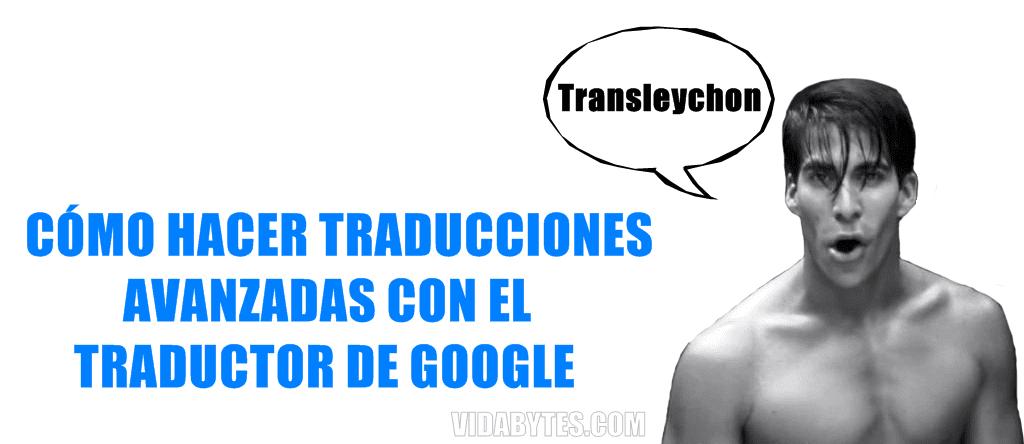 Traducción avanzada con el traductor de Google