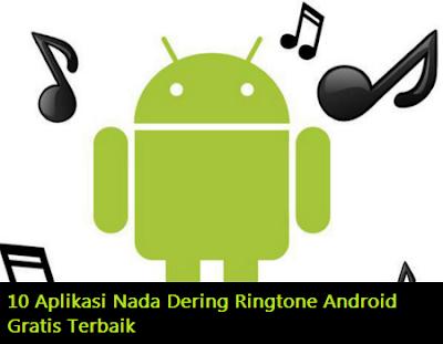 10 Aplikasi Nada Dering Ringtone Android Gratis Terbaik