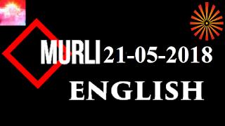 Brahma Kumaris Murli 21 May 2018 (ENGLISH)