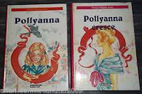 Pollyanna e Pollyanna cresce di  Eleanor Hodgman Porter