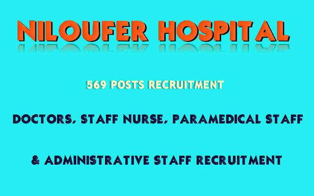 Niloufer Hospital-Medical-Officer-Staff-Nurse-Paramedical-Staff-Administrative-Staff