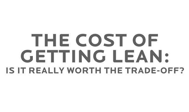 The Cost of Getting Lean