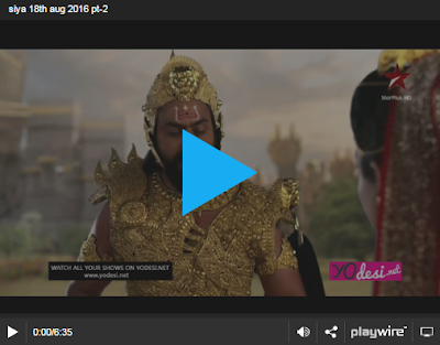 Siya Ke Ram 18th August 2016 Full Written Episode 246 Watch Online