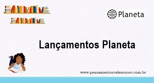 Lançamentos Planeta - Agosto