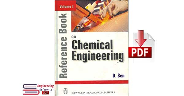 Reference Book on Chemical Engineering - Vol. I by D. Sen