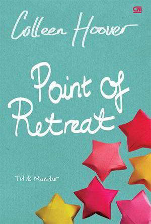 Point of Retreat - Titik Mundur karya Colleen Hoover PDF