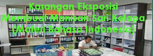 Contoh Karangan Eksposisi Membuat Manisan Sari Kelapa (Materi Bahasa Indonesia)
