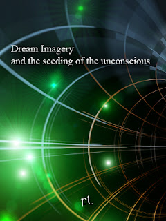 Dream Imagery and the seeding of the unconscious Cover