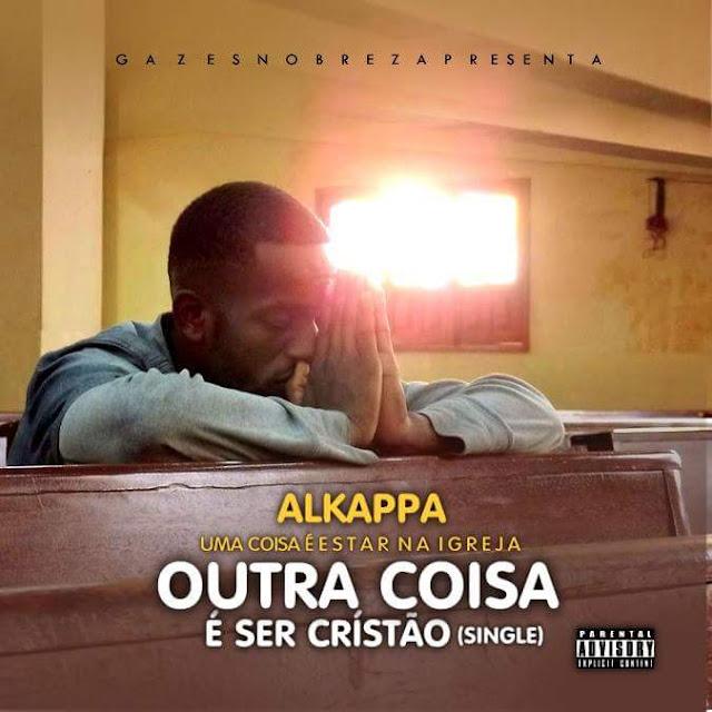 """Alkappa Lança Novo Single Com Titulo """"Uma Coisa é Estar Na Igreja, Outra Coisa é Ser Cristão"""""""